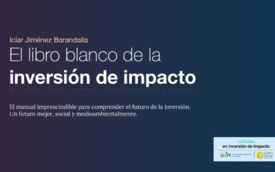 Libro Blanco de la Inversión de Impacto, por Icíar C. Jiménez Barandalla