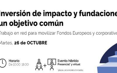 🔊Podcast. Inversión de Impacto y fundaciones: un objetivo común