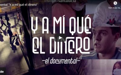 Instituto Santalucía presenta el documental: Y A MÍ QUÉ EL DINERO
